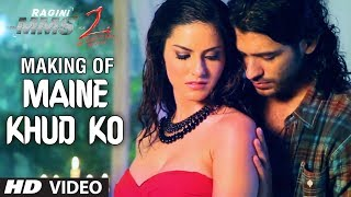 "Song Making: ""Maine Khud Ko"" Ragini MMS 2 Video Song 