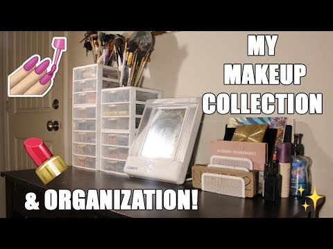 MAKEUP COLLLECTION AND ORGANIZATION! 💄💋
