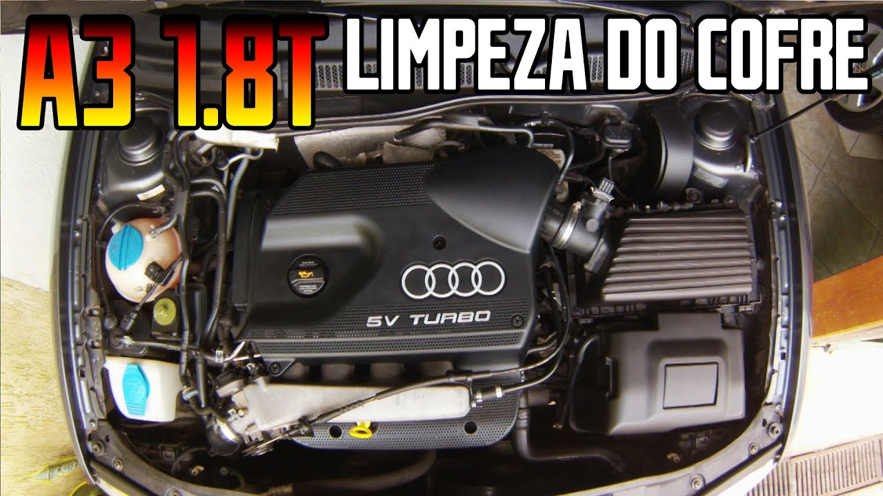 Audi A3 1 8t - Limpeza Do Cofre Do Motor