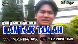 Lantak tulah (Original Video) Voc : Serunting Jaya Cipt :Serunting Jaya Lagu Daerah Sumatera Selatan