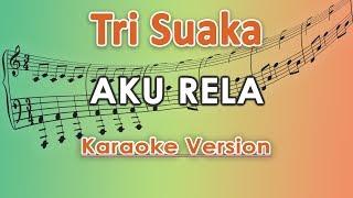 Tri Suaka - Aku Rela (Karaoke Lirik Tanpa Vokal) by regis