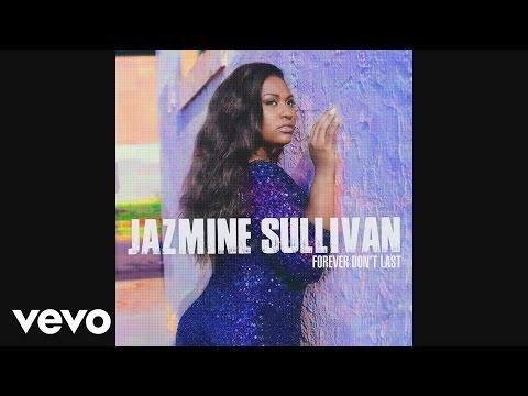 Jazmine Sullivan  Forever Dont Last