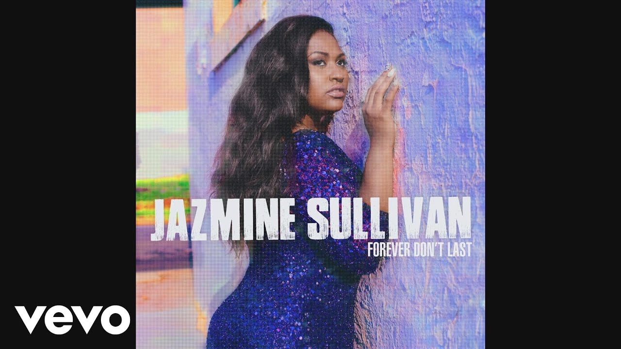 Jazmine Sullivan - Forever Don't Last (Audio)
