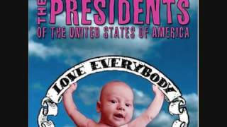 The Presidents Of The USA - Love Everybody