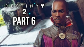 DESTINY 2 Walkthrough Part 6 - IO - SACRILEGE (Full Game) PS4 Pro Gameplay