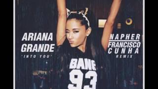Ariana Grande - Into You (Francisco Cunha & Napher Remix)