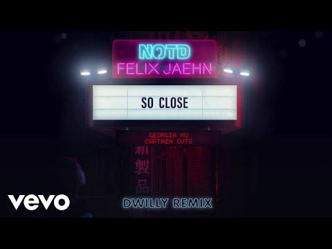NOTD, Felix Jaehn, Captain Cuts - So Close (Dwilly Remix / Audio) ft. Georgia Ku