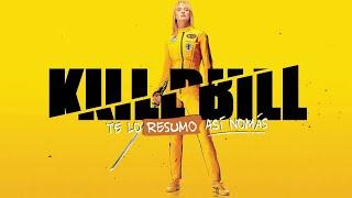 Kill Bill | Te Lo Resumo Así Nomás#186