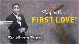 First Love - Sermon By Rev. Abraham Varghese