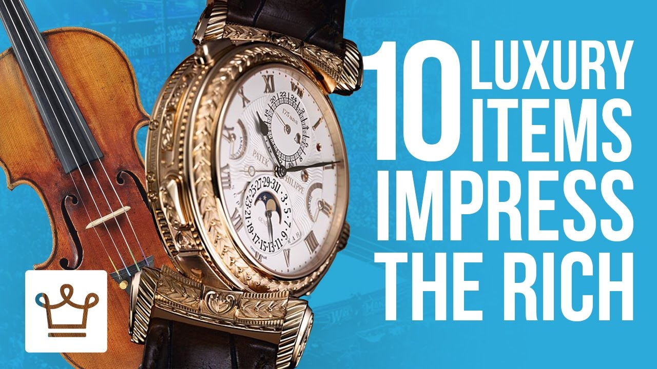 10 luxury items that impress even the rich youtube