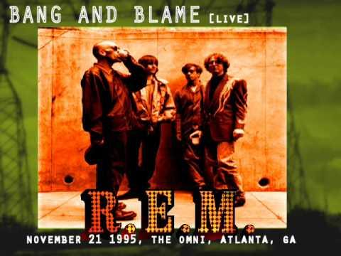 R.E.M. - Bang And Blame (Live)