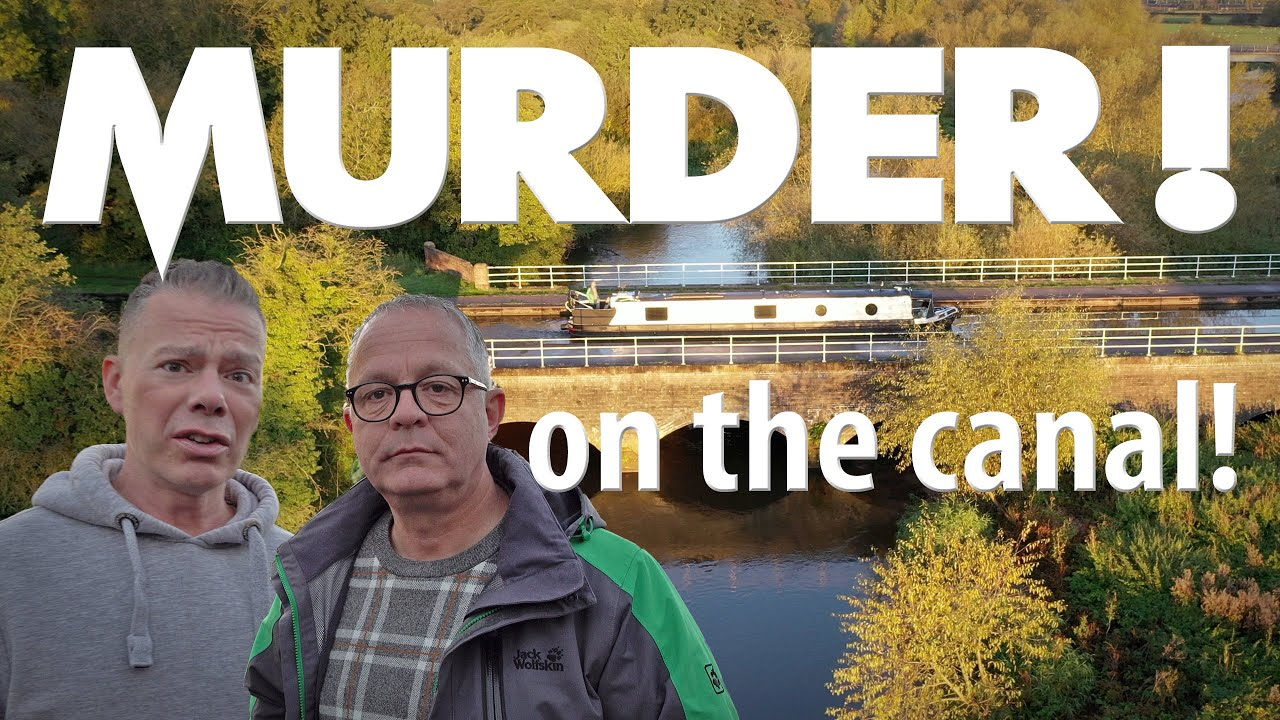 Narrowboat Murder! Horror on the Trent & Mersey Canal.