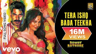 Tera Ishq Bada Teekha (Full Song) | Rowdy Rathore