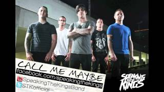 Call Me Maybe - Carly Rae Jepsen cover by Speaking The King