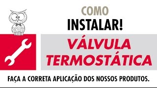 COMO INSTALAR - Válvula Termostática thumbnail