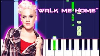 P!nk - Walk Me Home Piano Tutorial EASY (Piano Cover)