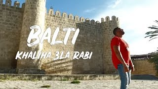 Download Balti - Khaliha 3la Rabi | خليها على ربي