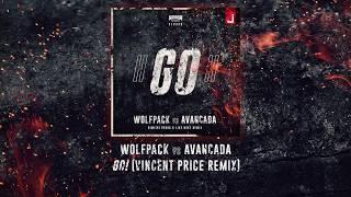 Wolfpack vs Avancada - GO! (Vincent Price Remix)