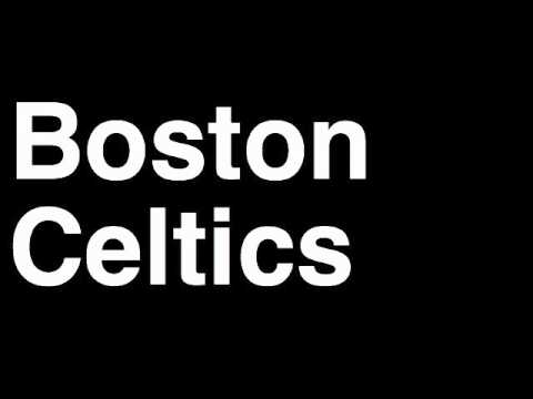 How to Pronounce Boston Celtics Massachusetts MA NBA Basketball Team City Sports Arena