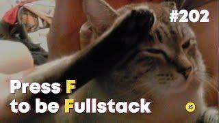 Press F to be Fullstack — Суровый веб #202