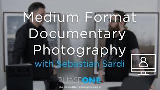Education I Webinar - Medium Format Documentary Photography with Sebastian Sardi | Phase One