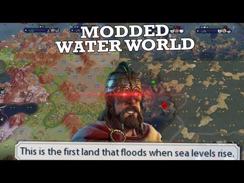 I Modded Civ 6 So I Could Literally Sink The Whole World - Civilization 6 Gathering Storm
