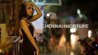 Chennai Nightlife | Nungambakkam | Chennai