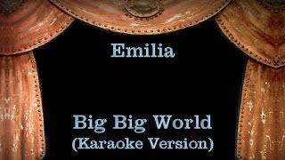 Emilia - Big Big World - Lyrics (Karaoke Version)