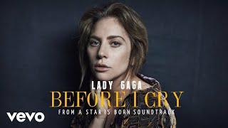 Lady Gaga - Before I Cry (Lyric Video) Video