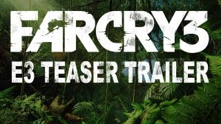 Far Cry 3: E3 2012 - Teaser Trailer