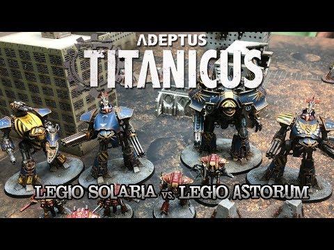 Adeptus Titanicus (2018) Battle Report - Ep 08 - Legio Solara vs  Legio  Astorum