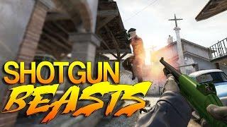 CS:GO - Shotgun BEASTS!