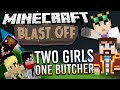 Download Minecraft Mods - Blast Off! #50 - TWO GIRLS ONE BUTCHER MP3 song and Music Video