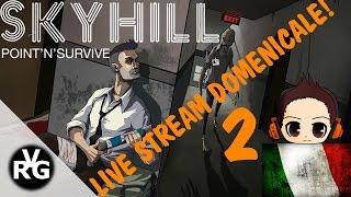 Skyhill LIVE 2 - ITALIANO ITA - By VRG