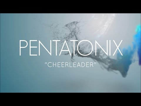 CHEERLEADER - PENTATONIX (LYRICS)