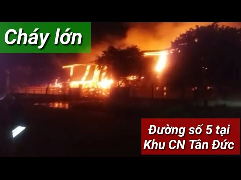 Cháy lớn tại Đường số 5, Khu Công Nghiệp Tân Đức