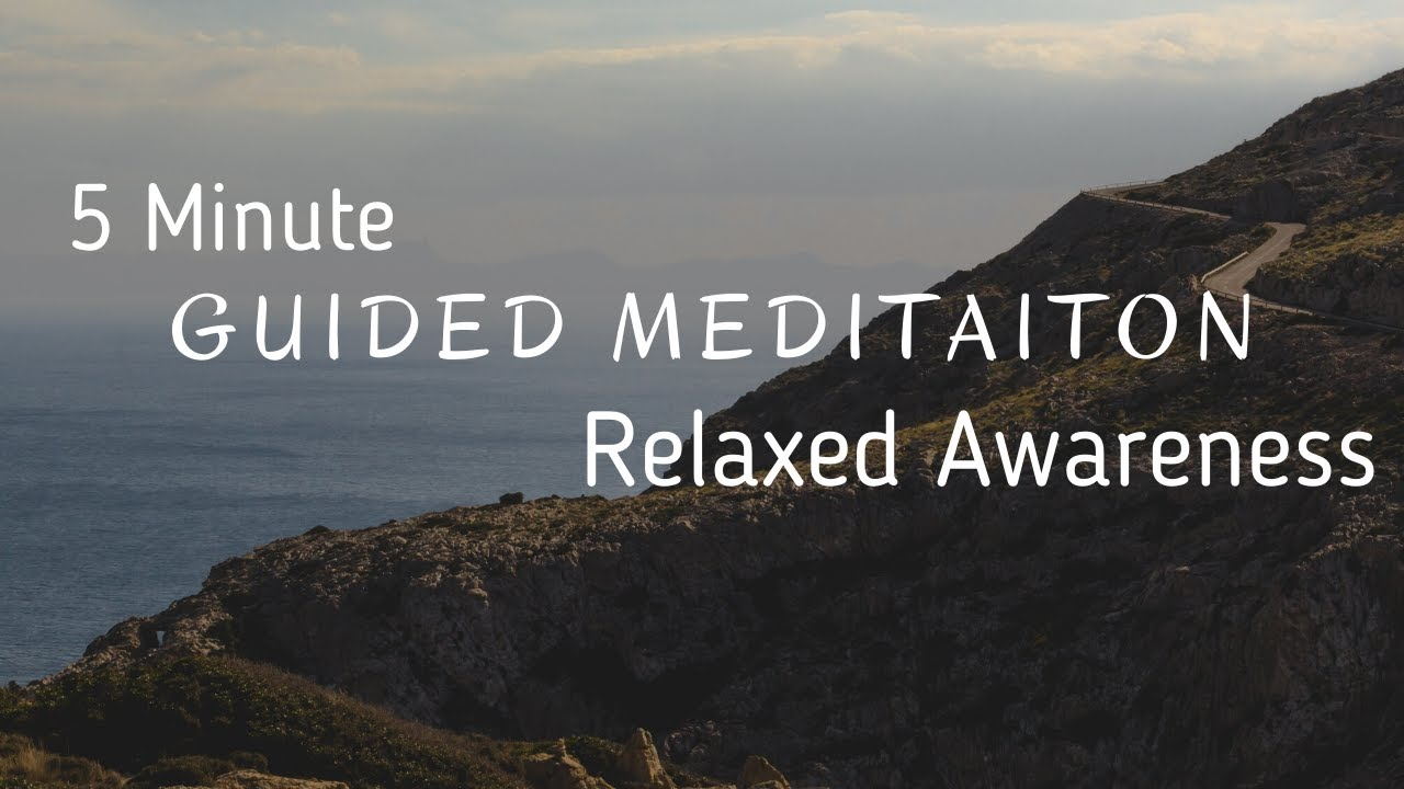 A Meditation for Relaxed Awareness | 5 mins | Guided Meditation