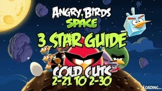 Angry Birds Space: Cold Cuts 3 Star Guide levels 2-21 to 2-30