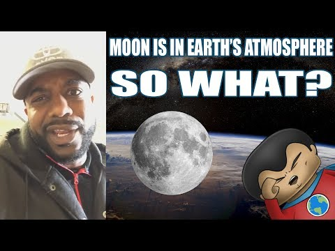 The Moon Is In Earth's Atmosphere... So What? Flat Earth Fail