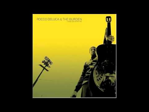 Rocco Deluca and The Burden Soul