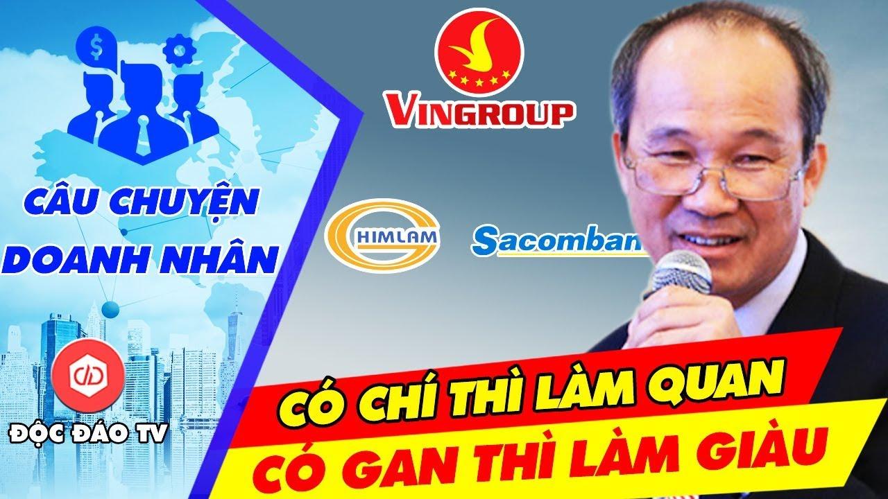 Chủ Tịch Sacombank: Hãy Học Vingroup, Đừng Học Him Lam | CÂU CHUYỆN DOANH NHÂN