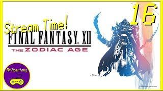 Stream Time! - Final Fantasy XII: The Zodiac Age [Part 16]