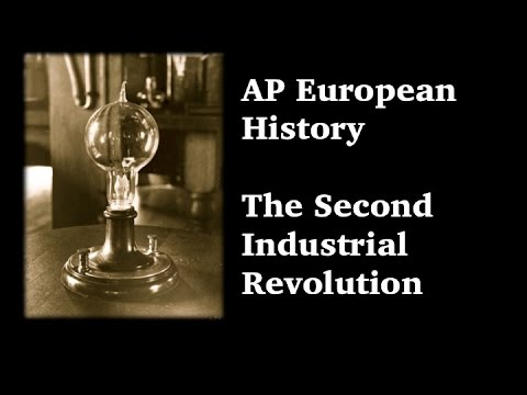 AP Euro: Second Industrial Revolution