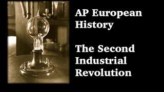 AP Euro: Second Industrial Revolution