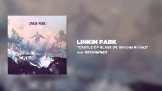 LINKIN PARK - CASTLE OF GLASS (M. Shinoda Remix)
