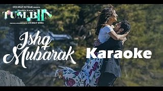 Ishq Mubarak Karaoke (Full) HQ (320 kbps) -Tum Bin 2 - Arijit Singh   Ankit Tiwari