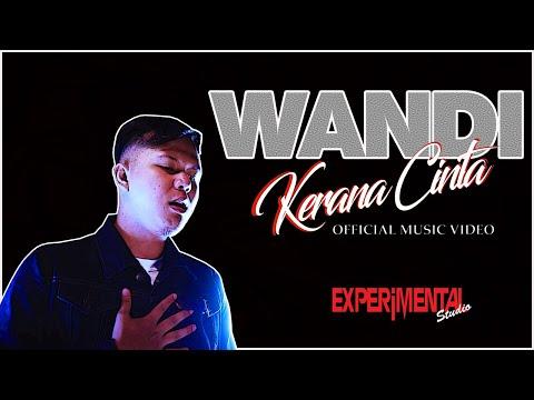 Wandi - Kerana Cinta (Official Music Video)