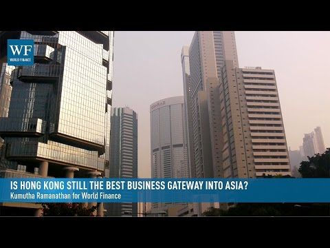 Is Hong Kong still the best business gateway into Asia? | World Finance Videos