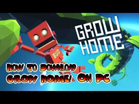 HOW TO DOWNLOAD GROW HOME! ON PC
