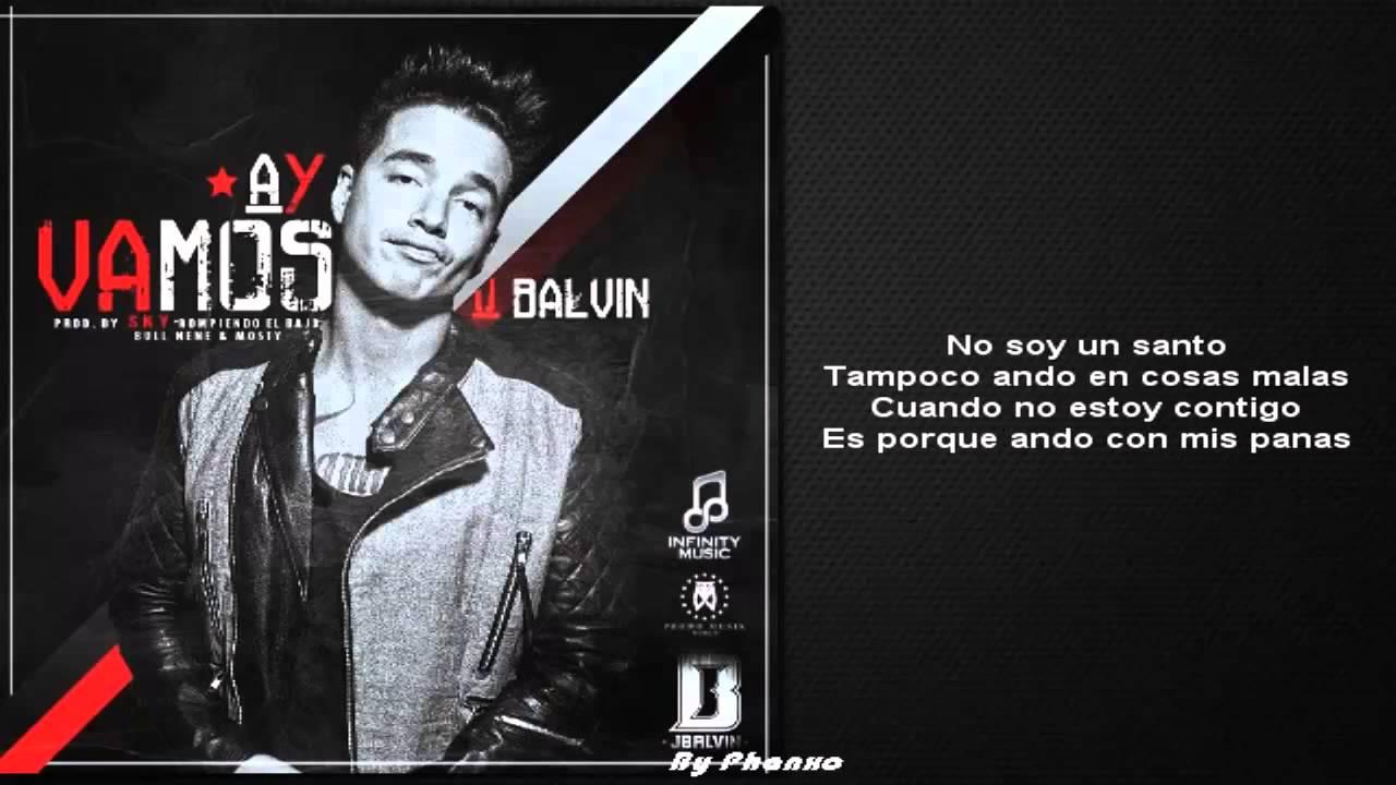 Ay Vamos  Letra    J Balvin